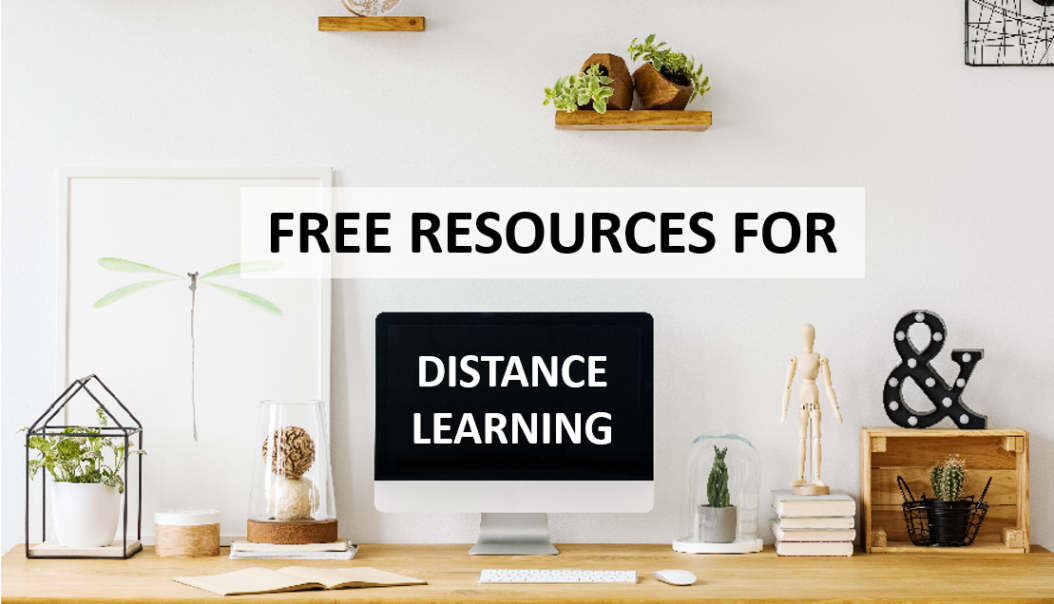 FREE RESOURCES FOR DISTANCE LEARNING