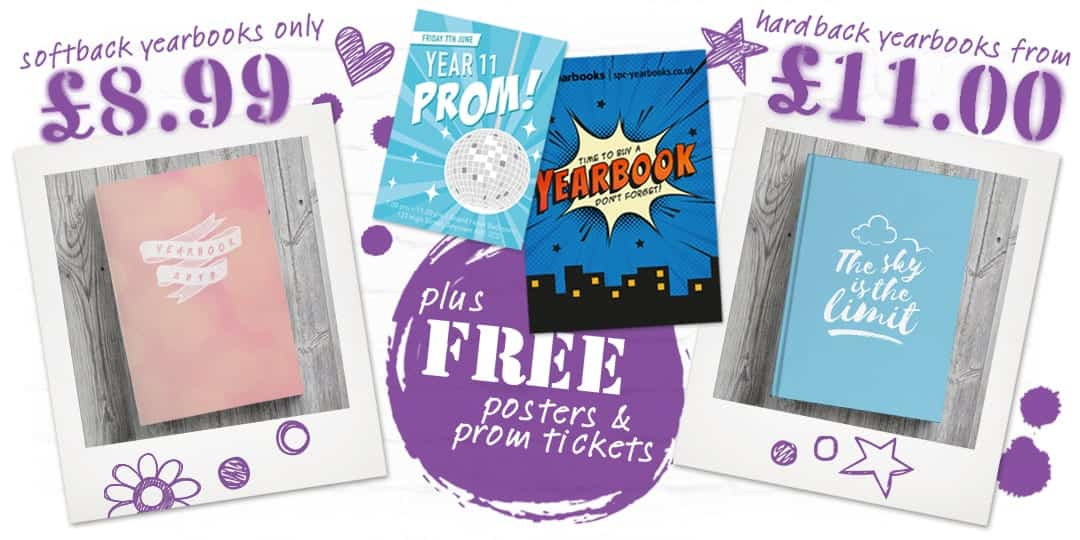 Softback yearbooks only £8.99; Hardback yearbooks from £11; FREE prom tickets and posters
